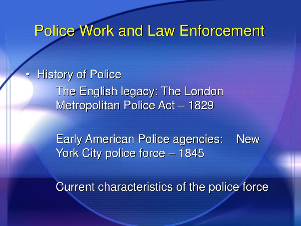 Police Work and Law Enforcement