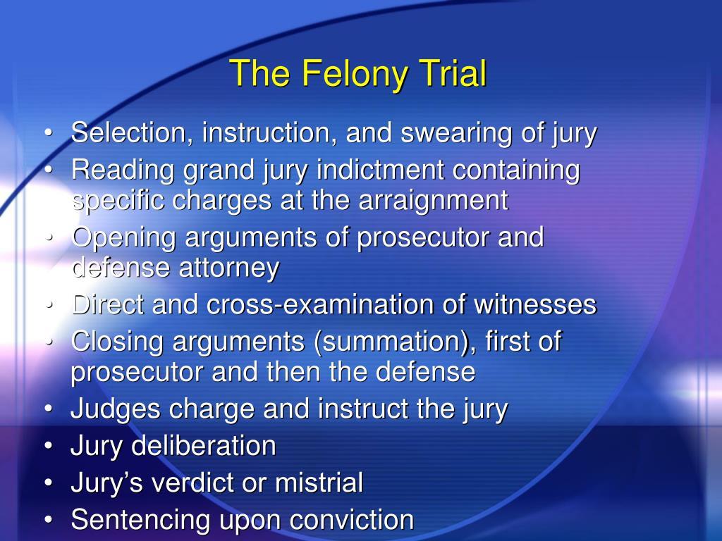 The Felony Trial