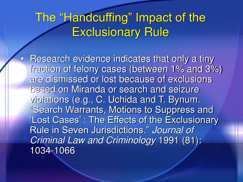 "The ""Handcuffing"" Impact of the Exclusionary Rule"
