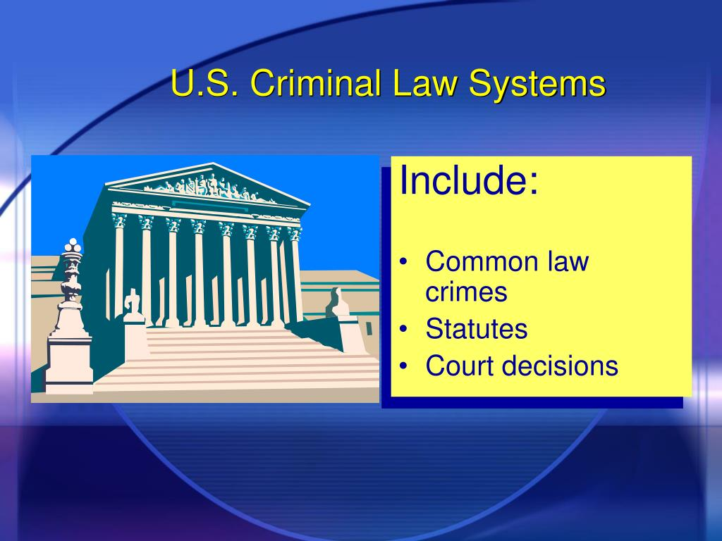 U.S. Criminal Law Systems