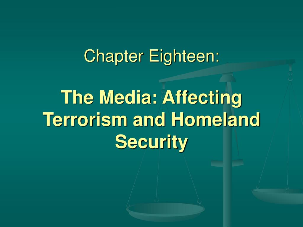 chapter eighteen the media affecting terrorism and homeland security
