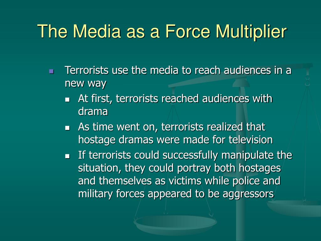 The Media as a Force Multiplier