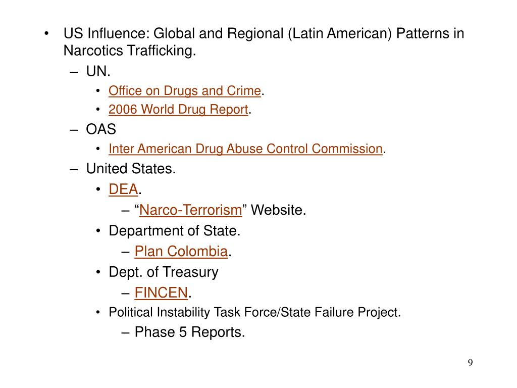 US Influence: Global and Regional (Latin American) Patterns in Narcotics Trafficking.