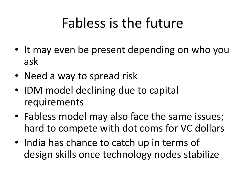 Fabless is the future