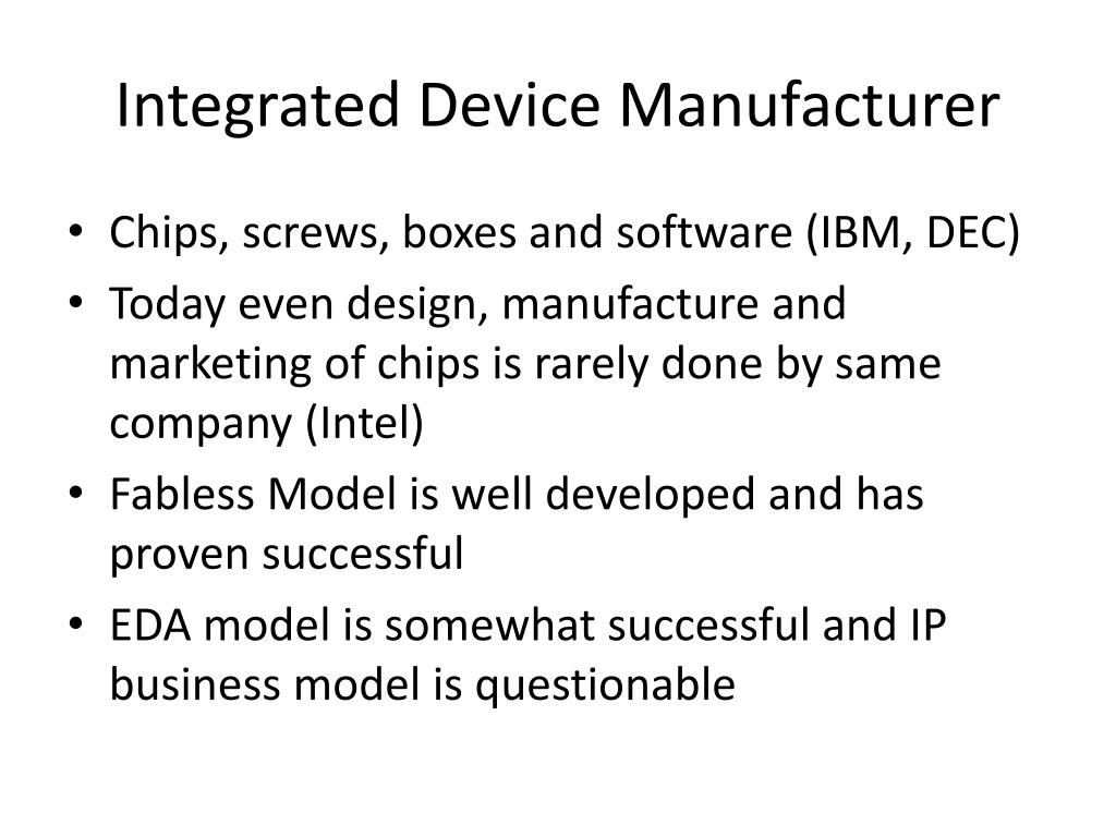 Integrated Device Manufacturer