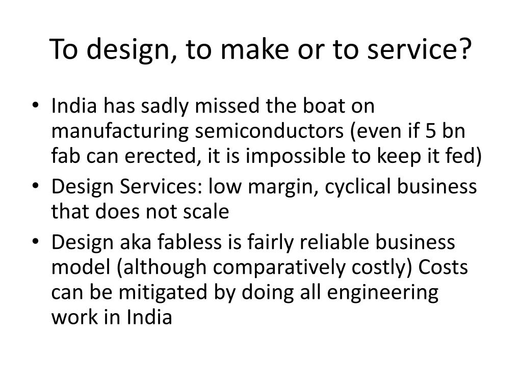 To design, to make or to service?