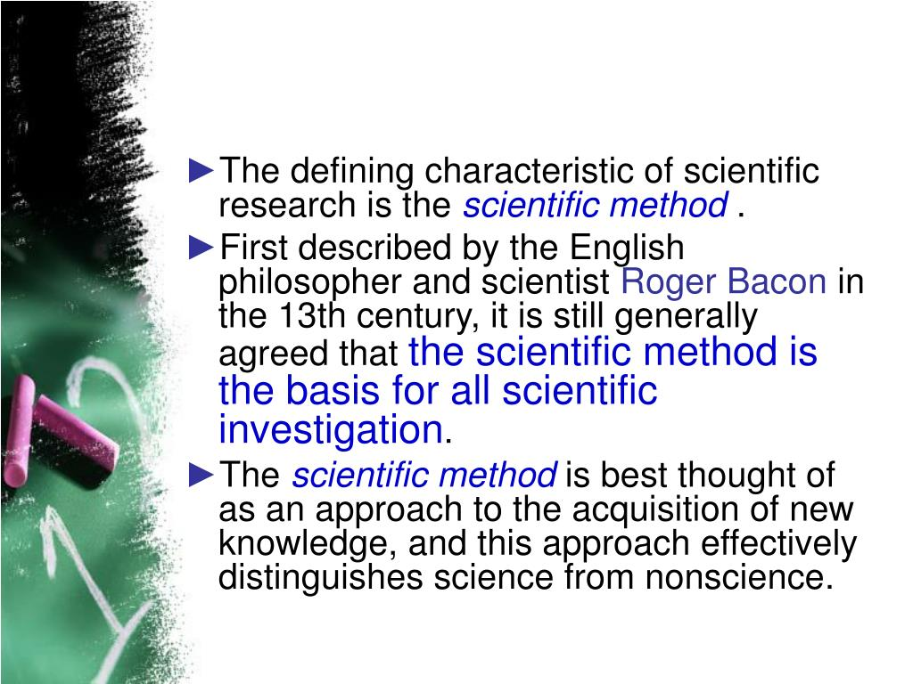 The defining characteristic of scientific research is the