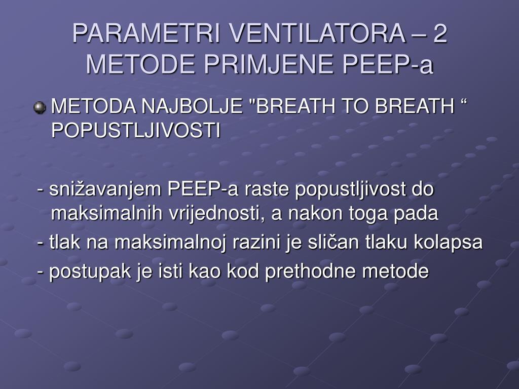 PARAMETRI VENTILATORA – 2 METODE PRIMJENE PEEP-a