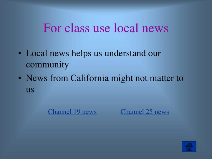 For class use local news