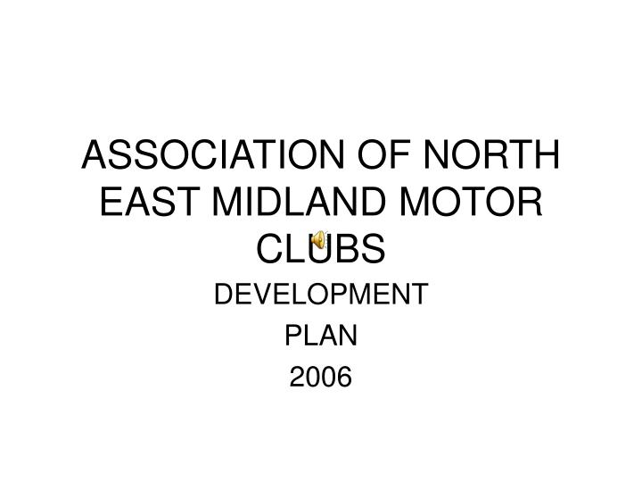 Association of north east midland motor clubs