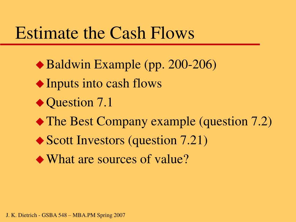 Estimate the Cash Flows