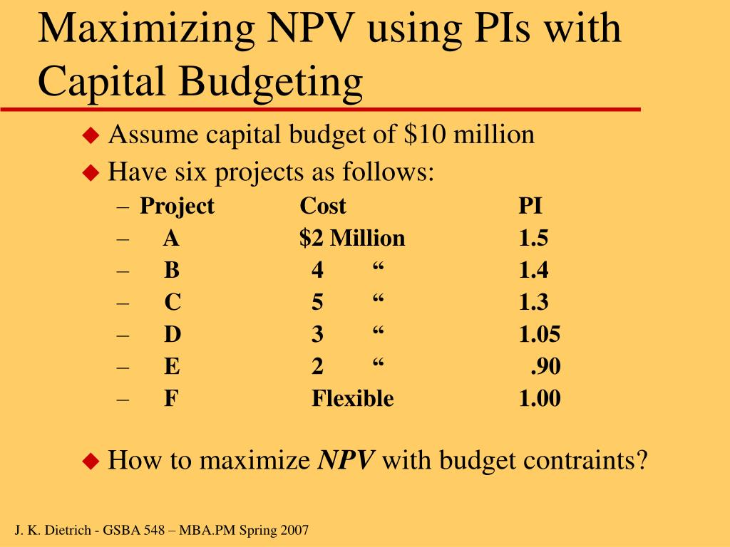 Maximizing NPV using PIs with