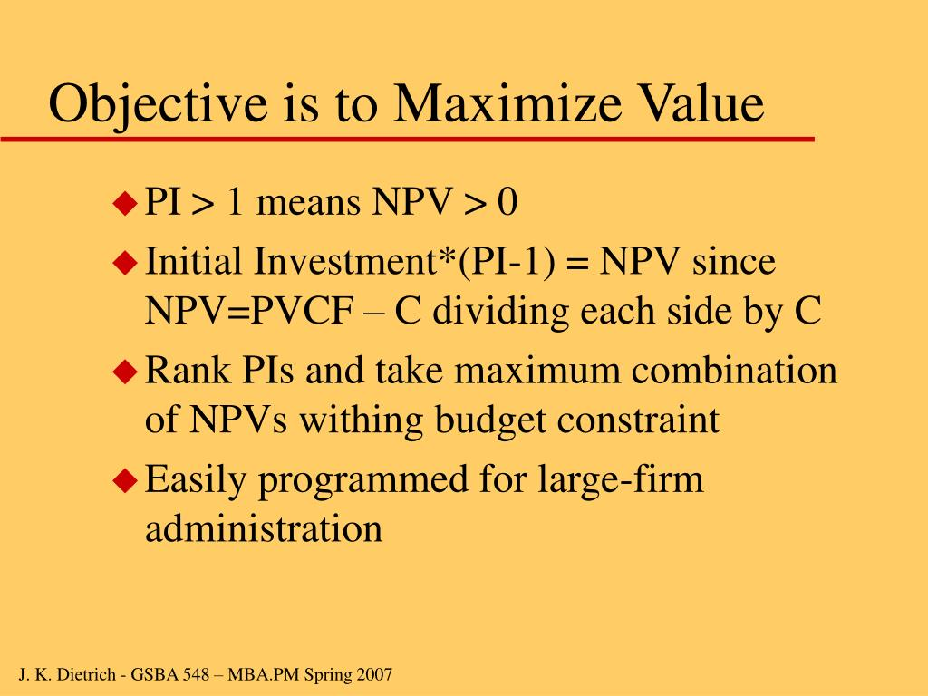 Objective is to Maximize Value