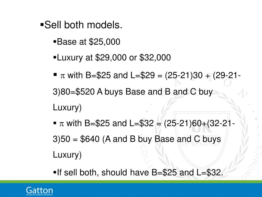Sell both models.