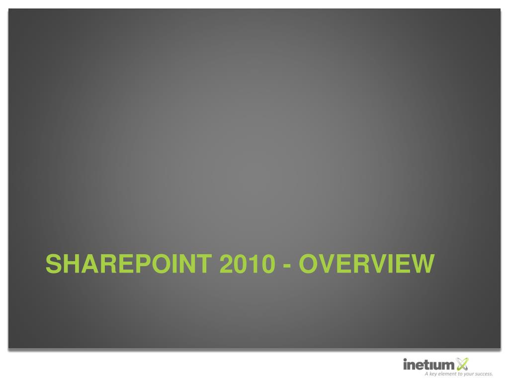 SharePoint 2010 - Overview