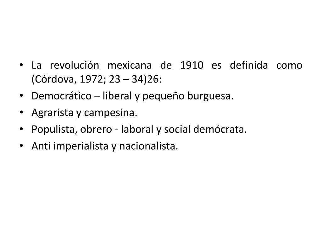 La revolución mexicana de 1910 es definida como (Córdova, 1972; 23 – 34)26: