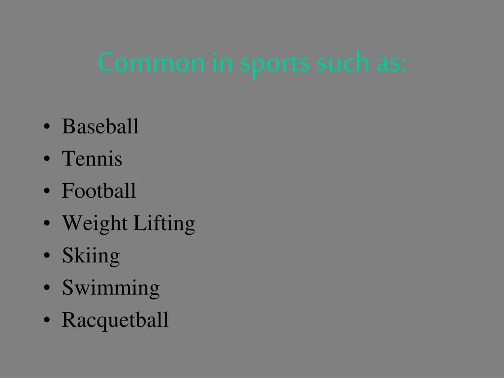 Common in sports such as: