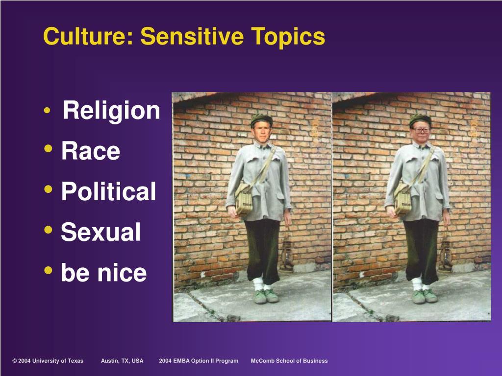 Culture: Sensitive Topics