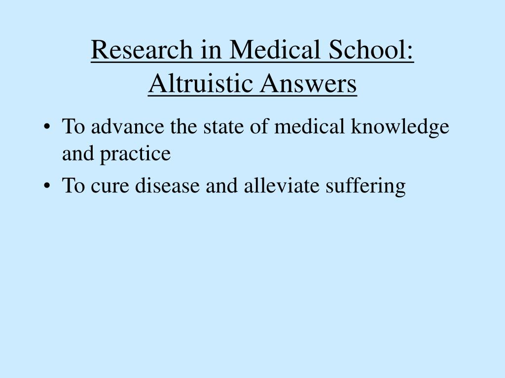 Research in Medical School:  Altruistic Answers