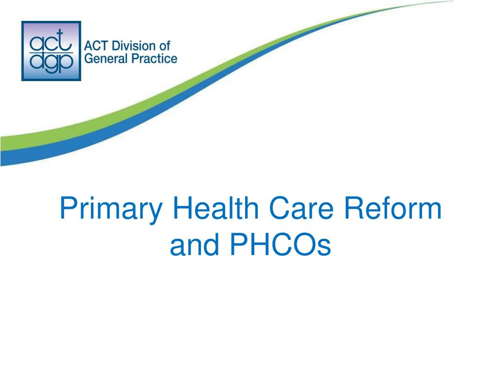 Primary Health Care Reform and PHCOs
