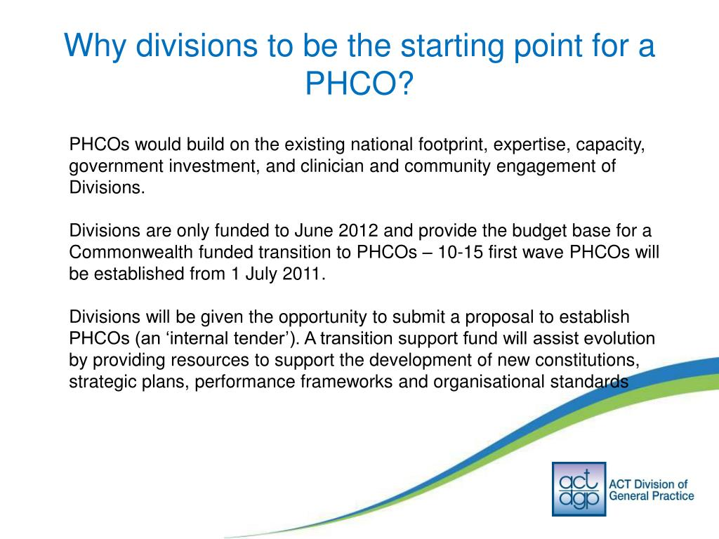 Why divisions to be the starting point for a PHCO?
