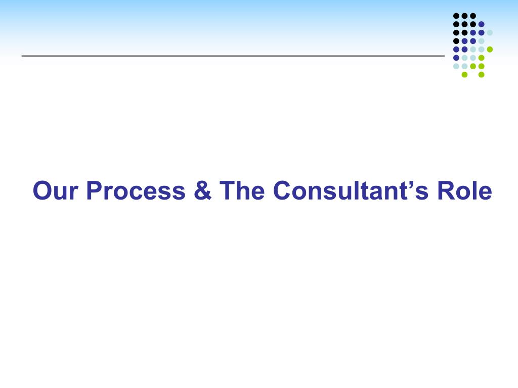 Our Process & The Consultant's Role