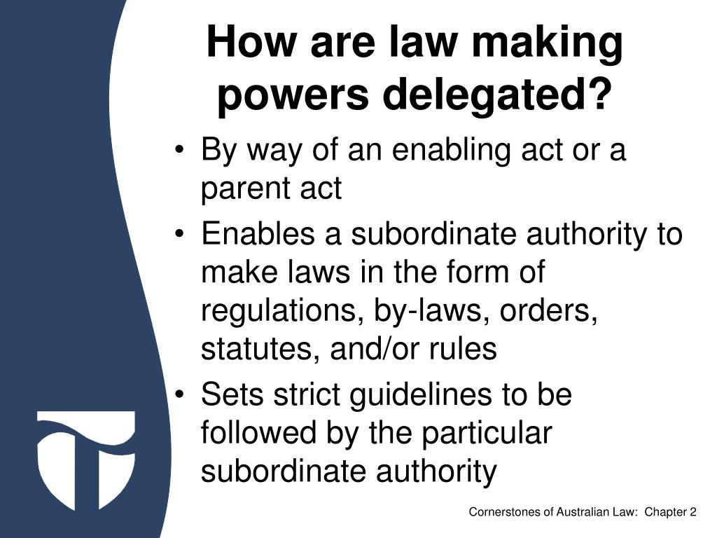 How are law making powers delegated?
