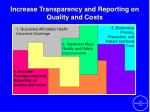 increase transparency and reporting on quality and costs