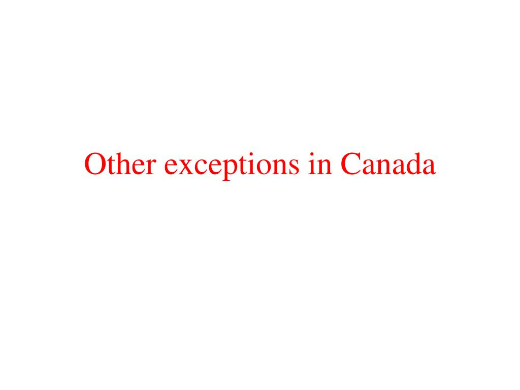 Other exceptions in Canada