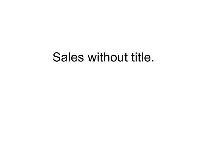 Sales without title