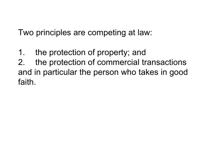 Two principles are competing at law: