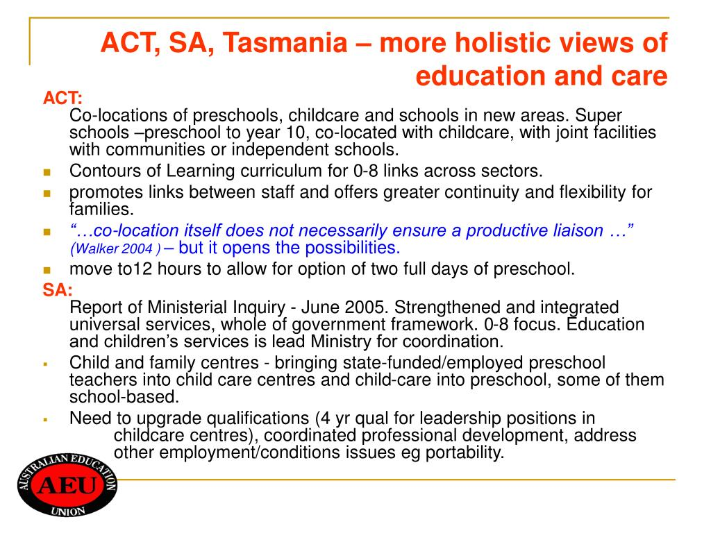 ACT, SA, Tasmania – more holistic views of education and care
