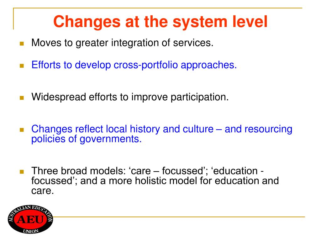 Changes at the system level