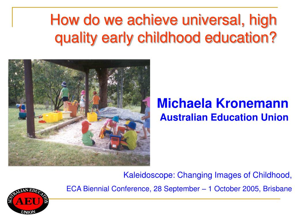 How do we achieve universal, high quality early childhood education?