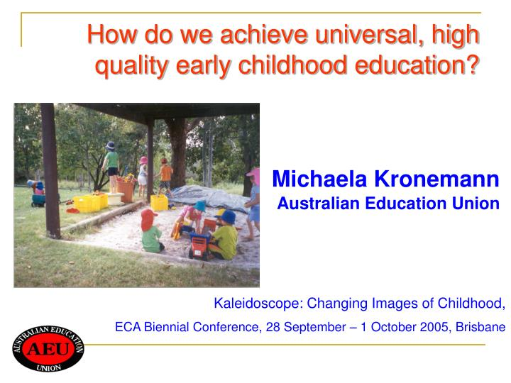 How do we achieve universal high quality early childhood education