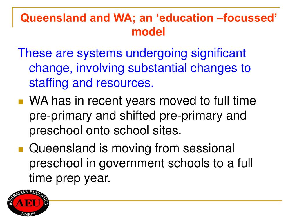 Queensland and WA; an 'education –focussed' model