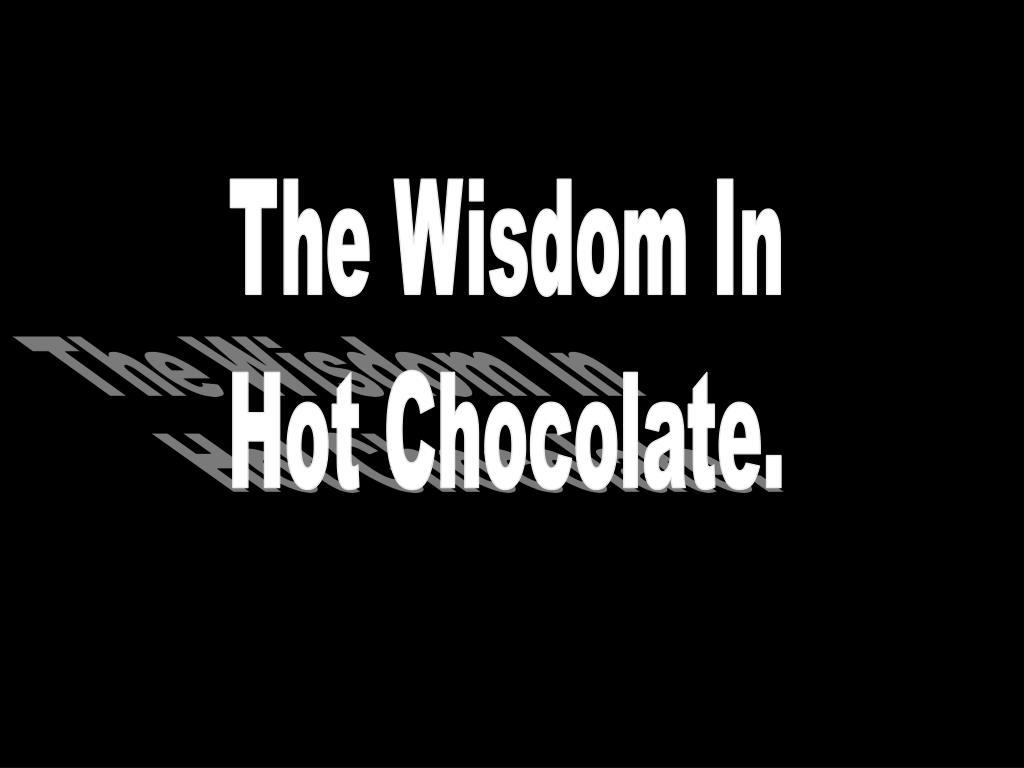 The Wisdom In