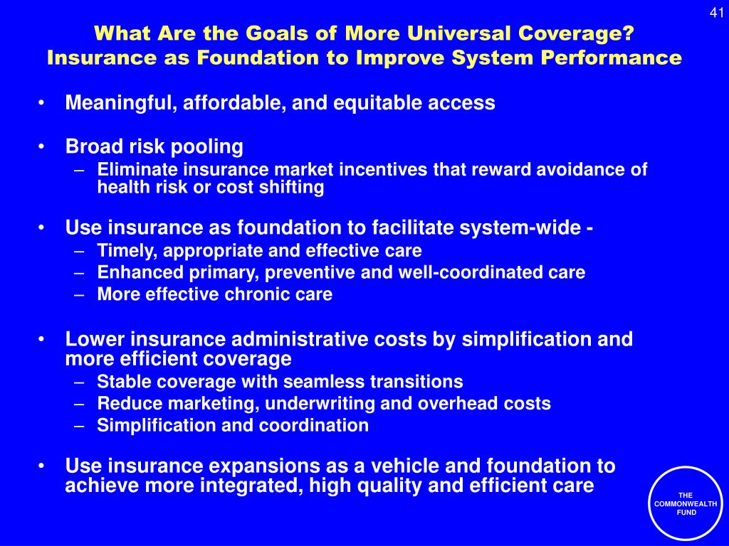 What Are the Goals of More Universal Coverage?