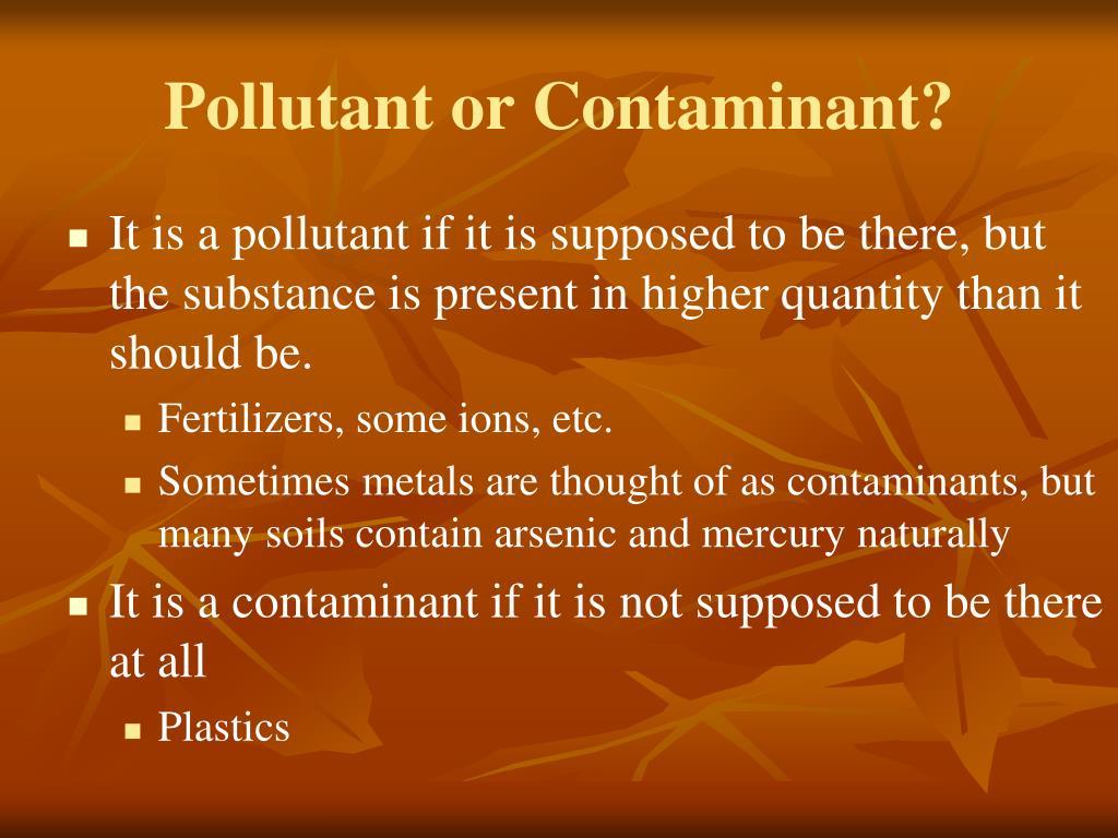 Pollutant or Contaminant?
