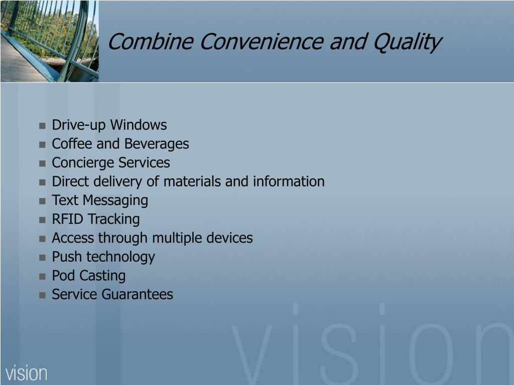 Combine Convenience and Quality