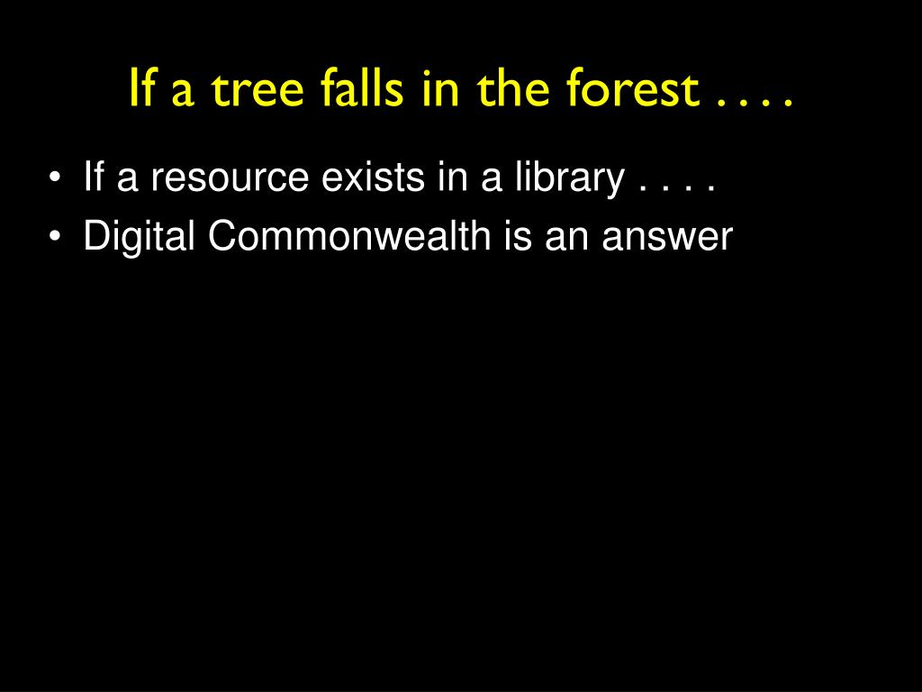 If a tree falls in the forest . . . .