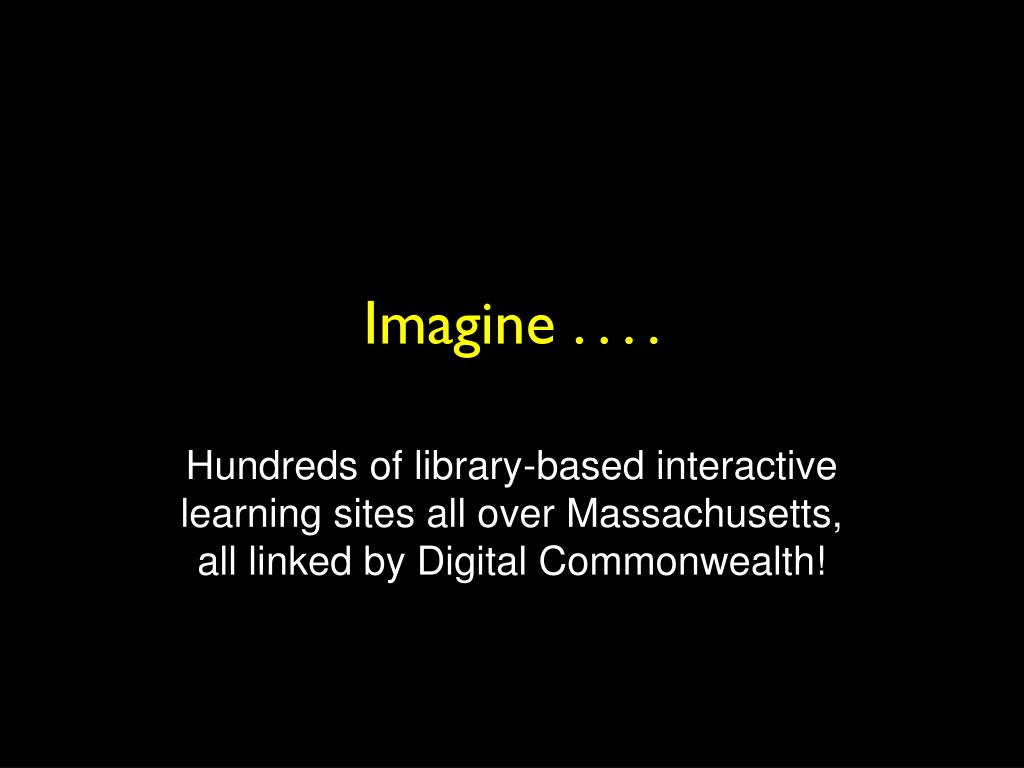 Imagine . . . .