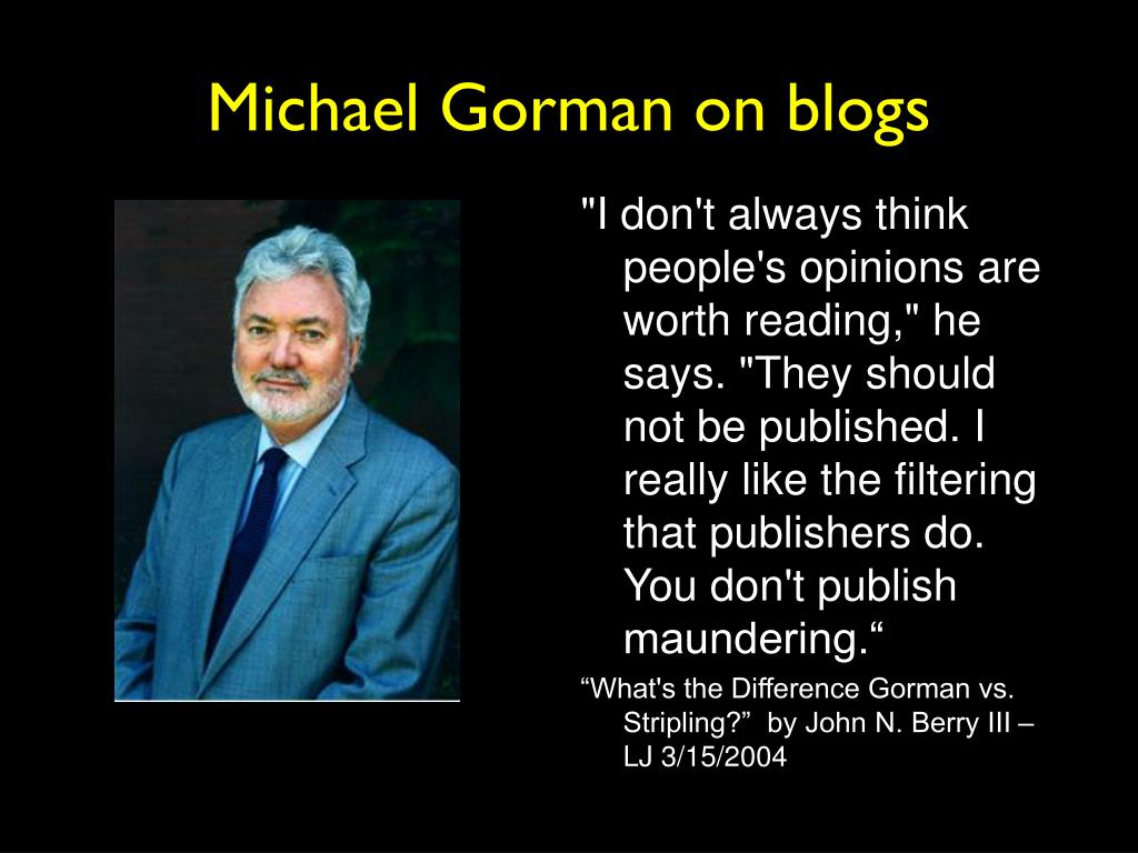 Michael Gorman on blogs