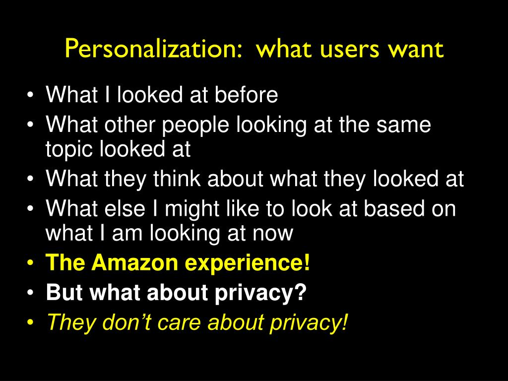 Personalization:  what users want