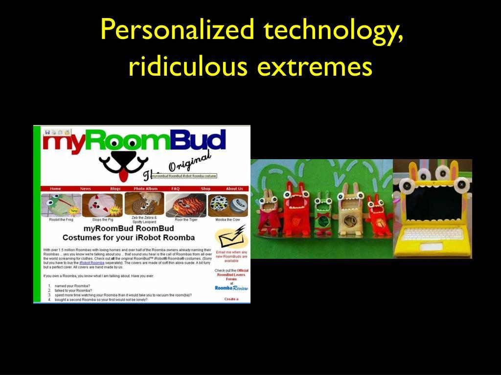Personalized technology,