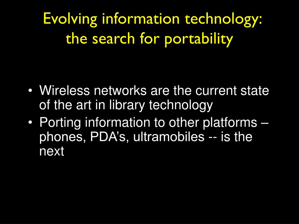 Evolving information technology: