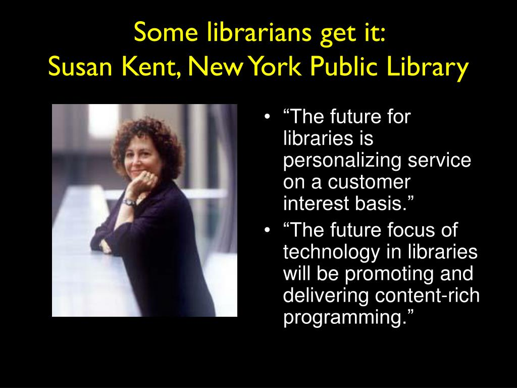 Some librarians get it: