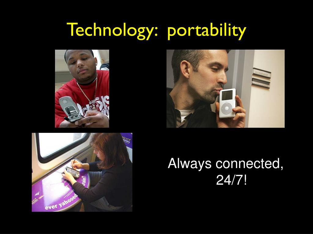 Technology:  portability