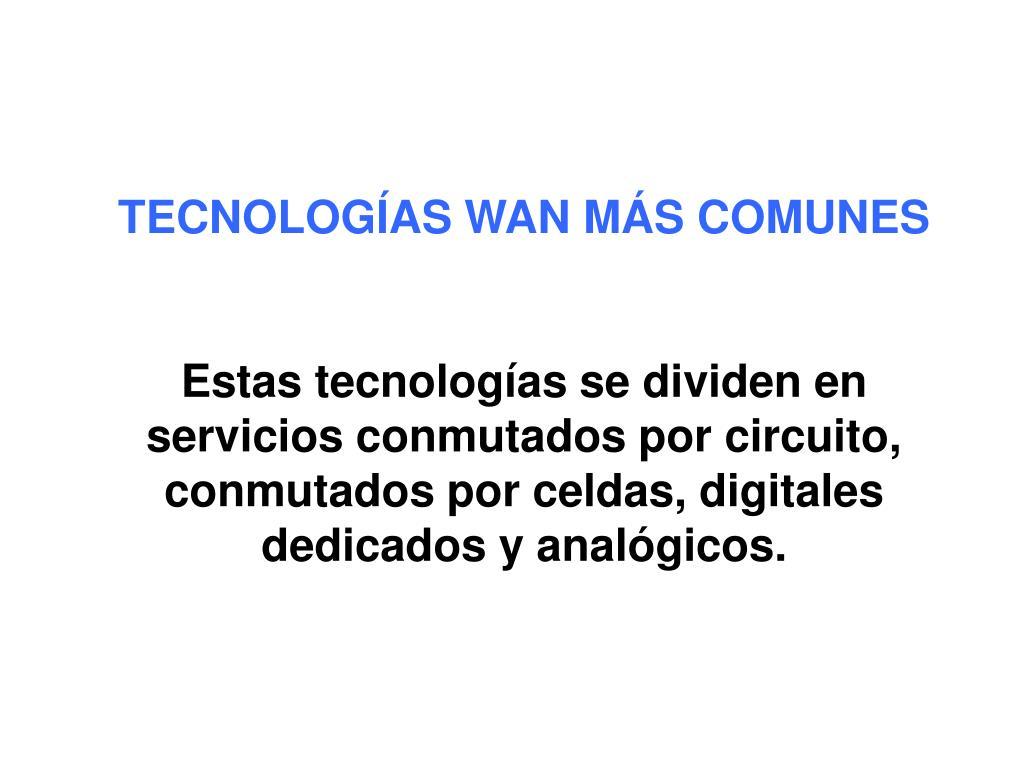 TECNOLOGÍAS WAN MÁS COMUNES