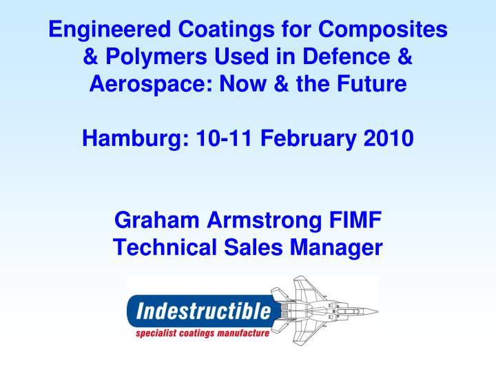 Engineered Coatings for Composites & Polymers Used in Defence & Aerospace: Now & the Future